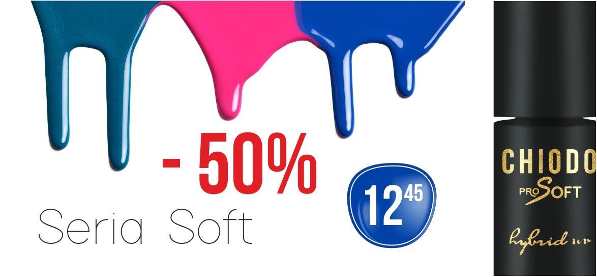 Seria soft -50% taniej